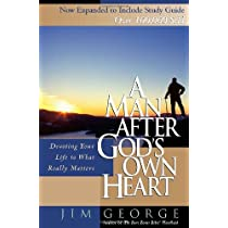 A Man After Gods Own Heart: Devoting Your Life to What Really Matters