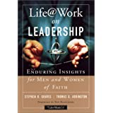 Life@Work on Leadership: Enduring Insights for Men and Women of Faith (Business)by Steve Graves