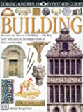 Building (Eyewitness Guides) (0751360341) by Wilkinson, Philip