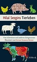 Hilal Sezgins Tierleben: Von Schweinen und anderen Zeitgenossen