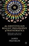 img - for An Aristotelian Realist Philosophy of Mathematics: Mathematics as the Science of Quantity and Structure book / textbook / text book