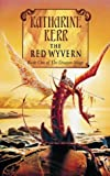 The Red Wyvern: Red Wyvern Bk. 1 (Dragon Mage) (French Edition) (0006478603) by Kerr, Katharine