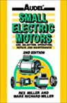 Audel Small Electric Motors : Use, Se...