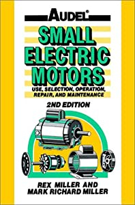 Audel small electric motors use selection repair and for Small electric motor repair