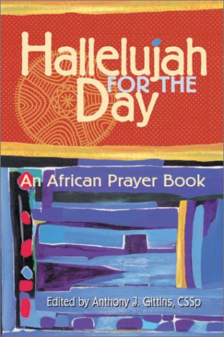 Hallelujah for the Day: An African Prayer Book PDF