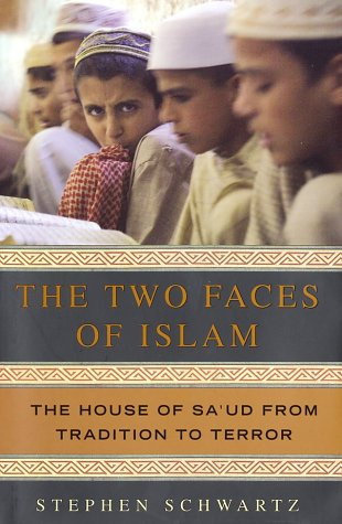 Two Faces of Islam : The House of SaUd from Tradition to Terror, STEPHEN SCHWARTZ