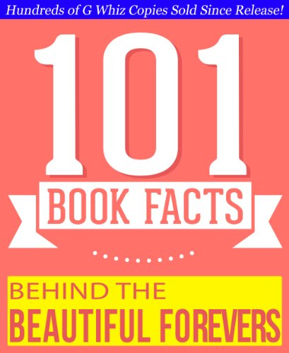 G Whiz - Behind the Beautiful Forevers - 101 Amazing Facts You Didn't Know: Fun Facts and Trivia Tidbits Quiz Game Books (GWhizBooks.com) (English Edition)