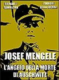 Josef Mengele: L'angelo della morte di Auschwitz (I Signori della Guerra Vol. 17) (Italian Edition)