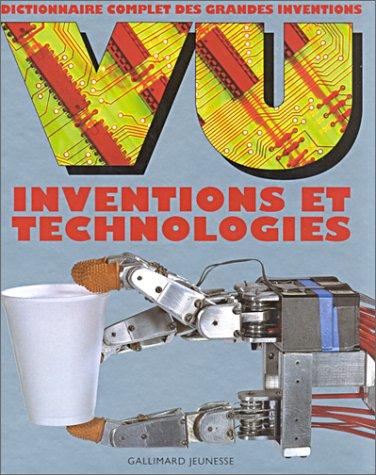 VU Inventions et technologies: Dictionnaire complet des grandes inventions