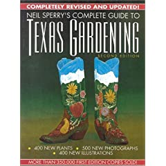 Neil Sperry's Complete Guide to Texas Gardening, 2nd Edition