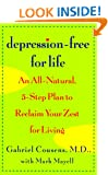 Depression-Free for Life: An All-Natural, 5-step Plan To Reclaim Your Zest For Living (Lynn Sonberg Books)
