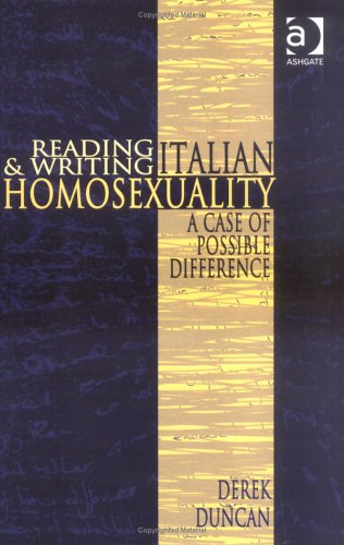 Reading And Writing Italian Homosexuality: A Case of Possible Difference