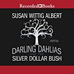 The Darling Dahlias and the Silver Dollar Bush | Susan Wittig Albert