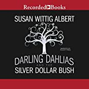 The Darling Dahlias and the Silver Dollar Bush | [Susan Wittig Albert]