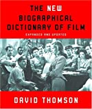 The New Biographical Dictionary of Film: Expanded and Updated (0375709401) by David Thomson