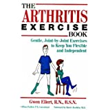The Arthritis Exercise Book: Gentle, Joint-By-Joint Exercises to Keep You Flexible and Independent