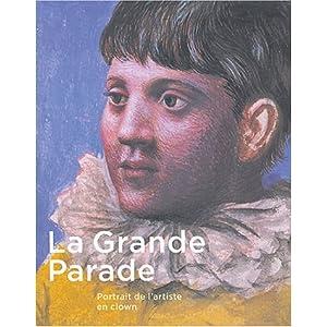La Grande Parade : Portrait de l'artiste en clown