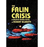 img - for { [ THE FALIN CRISIS: A GALACTIC AFFAIRS NOVEL ] } Blumetti, Robert ( AUTHOR ) May-07-2002 Paperback book / textbook / text book