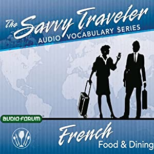 The Savvy Traveler: French Food & Dining | [Savvy Traveler]
