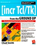 INCR TCL/TK from the Ground Up