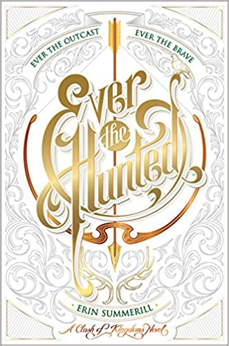 Ever the Hunted: A Clash of Kingdoms Novel