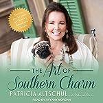 The Art of Southern Charm   Patricia Altschul,Deborah Davis