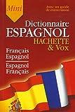 echange, troc Gérard Kahn, Pablo Couffignal - Hachette & Vox Mini Dictionnaire : Guide de conversation français-espagnol/espagnol-français
