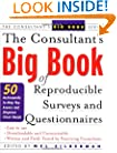 The Consultant's Big Book of Reproducible Surveys and Questionnaires : 50 Instruments to Help You Assess and Diagnose Client Needs