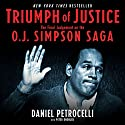 Triumph of Justice: The Final Judgment on the Simpson Saga Audiobook by Daniel Petrocelli, Peter Knobler Narrated by Daniel Petrocelli