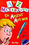 Absent Author (A-Z Mysteries) (0099401037) by Roy, Ron