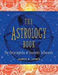 The Astrology Book: The Encyclopedia...