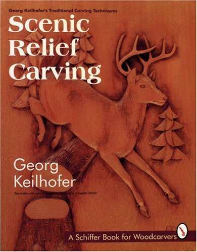 Scenic Relief Carving (Georg Keilhofer's Traditional Carving)