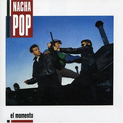 Nacha Pop - El Momento (Remastered) - Zortam Music