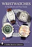 img - for Wristwatches: A Handbook And Price Guide (Schiffer Book for Collectors) book / textbook / text book