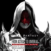 From Astral to Umbral ~FINAL FANTASY XIV: BAND & PIANO Arrangement Album~