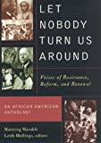 img - for Let Nobody Turn Us Around: Voices on Resistance, Reform, and Renewal: An African American Anthology book / textbook / text book