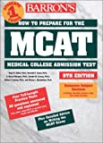 img - for How to Prepare for the MCAT (Barron's How to Prepare for the New Medical College Admission Test Mcat) book / textbook / text book