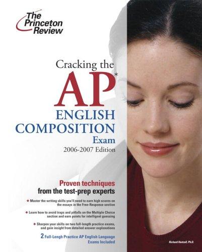 Cracking the AP English Language & Composition Exam, 2006-2007 Edition (College Test Preparation)