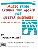 Mel Bay Donald Miller Guitar Ensemble Series: Music from Around the World (0786649674) by Miller, Donald