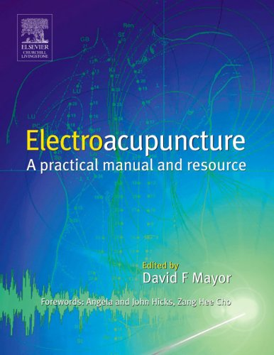 Electroacupuncture: clinical practice, 1e: A Practical Manual and Resource