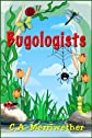 Bugologists
