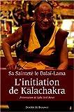 echange, troc Dalaï Lama XIV - L'Initiation de Kalachakra : Pour la paix dans le monde