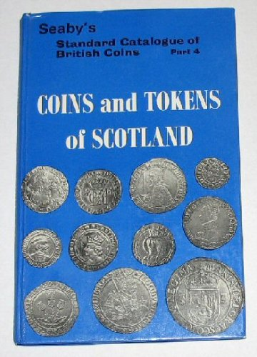 Coins and Tokens of Scotland (Seaby's Standard Catalogue of British Coins, Part 4)