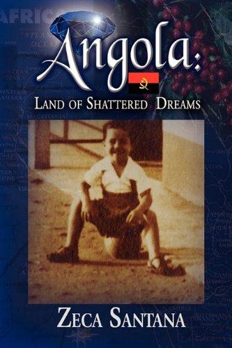 Angola: Land of Shattered Dreams