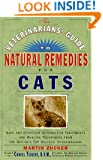 Veterinarians Guide to Natural Remedies for Cats : Safe and Effective Alternative Treatments and Healing Techniques from the Nations Top Holistic Veterinarians