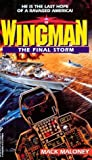img - for The Final Storm (Wingman) book / textbook / text book
