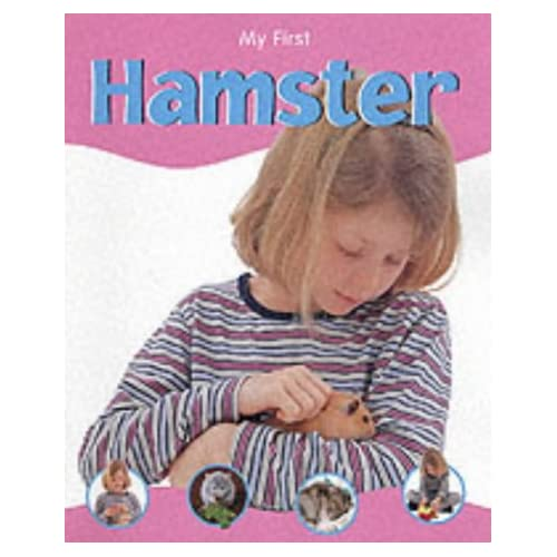 Hamster (My First... S.) Veronica Ross