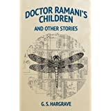 Doctor Ramani's Children and Other Stories ~ G. S. Hargrave
