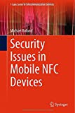 Michael Roland Security Issues in Mobile NFC Devices (T-Labs Series in Telecommunication Services)