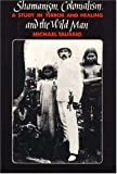 img - for Shamanism, Colonialism, and the Wild Man: A Study in Terror and Healing book / textbook / text book